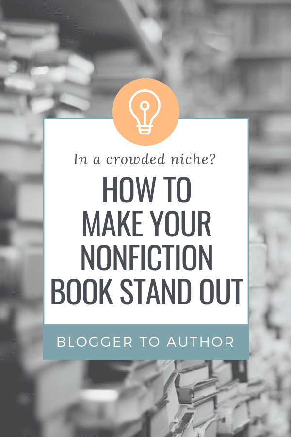 In a crowded niche? Here's how to make your nonfiction book stand out from the crowd with better writing, design, and marketing.