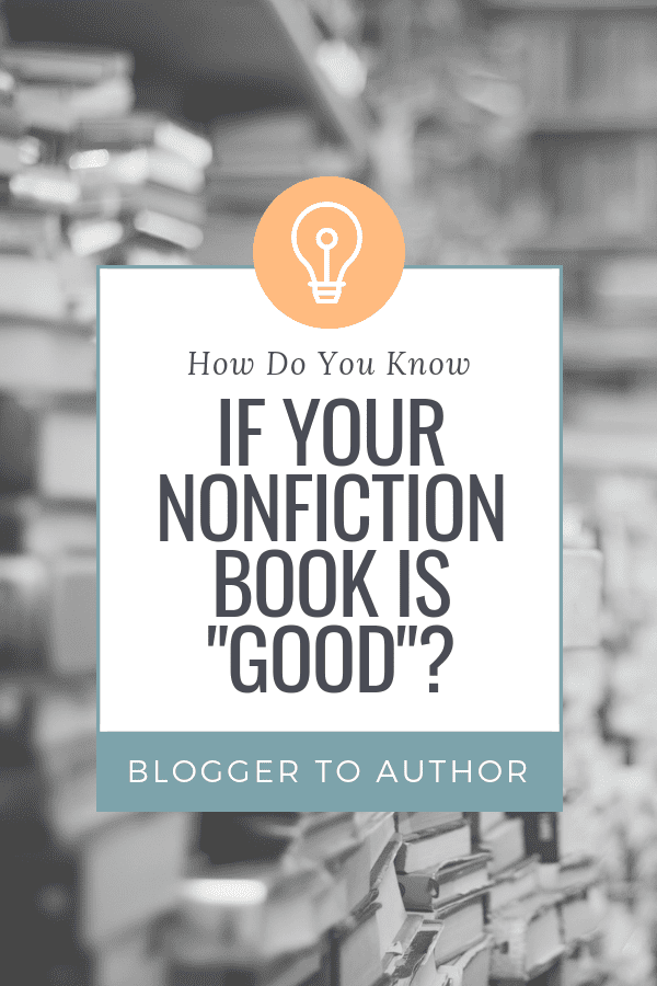 """How Do You Know If Your Nonfiction Book Is """"Good""""?"""