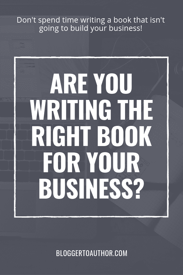 Don't spend time writing a book that won't build your business! Find out if you're making a big mistake and get a framework to help you make sure you're writing the RIGHT book for your business.