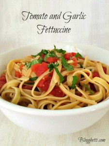 Meatless Monday – Tomato and Garlic Fettuccine
