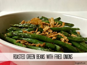 Roasted Green Beans with Fried Onions