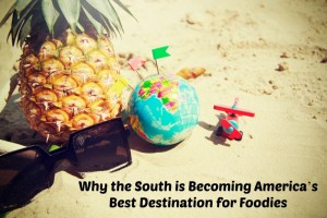 Why the South is Becoming America's Best Destination for Foodies