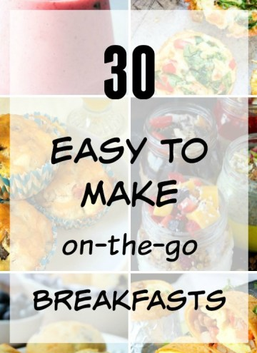30 Easy to Make on-the-go Breakfasts