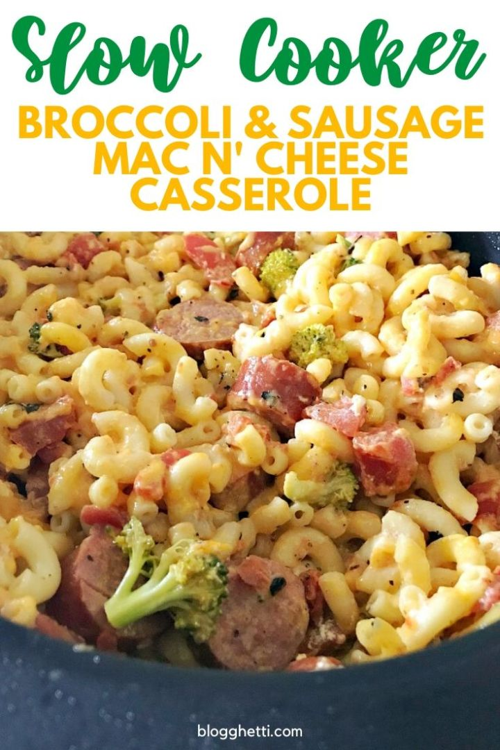slow cooker broccoli sausage mac n' cheese casserole - pin