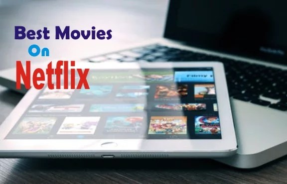 30 Best Movies on Netflix Right Now You are yet to watch in 2019