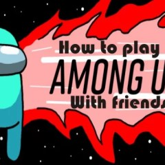 How to Play Among Us with Friends on Various Platforms
