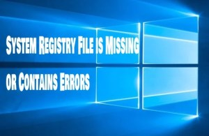 How to Fix System Registry File Is Missing Or Contains Errors in Windows