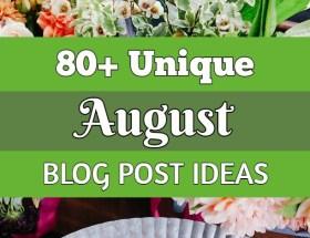 August Blog Post Ideas