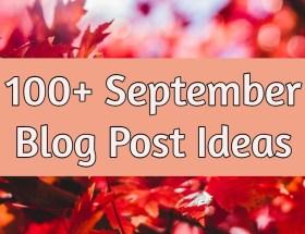 september blog post ideas