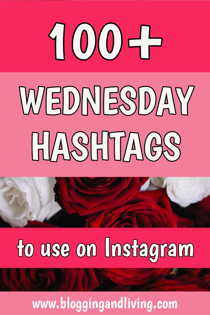 100+ Wednesday Hashtags to use on Instagram