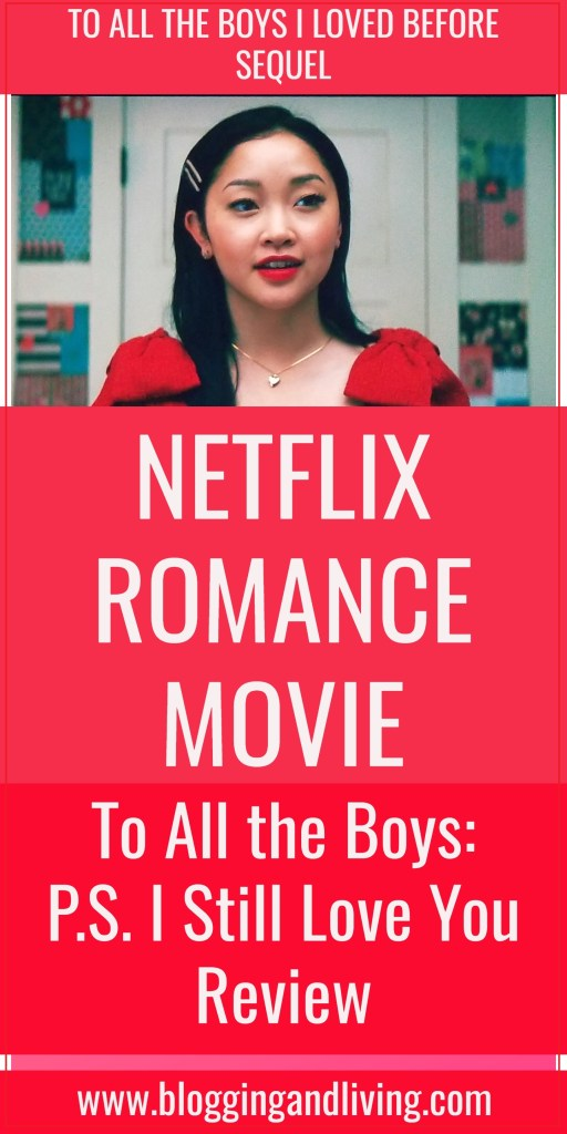 I'm disappointed in To All the Boys I Loved Before 2 – Review Rant – Netflix Romance Movie