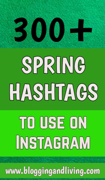 300+ Spring Hashtags to use on Instagram – Social Media