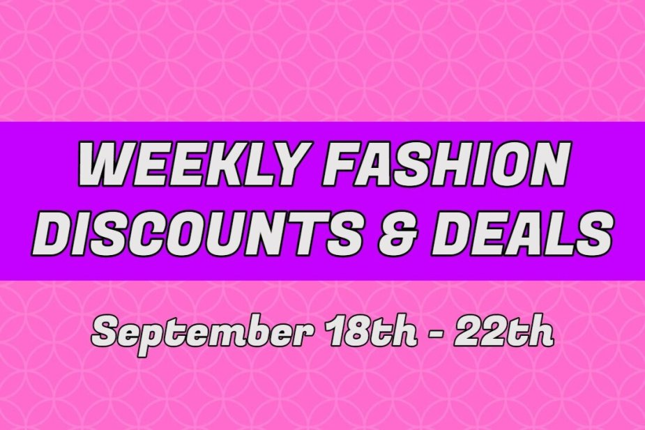 Weekly Fashion Deals and Discounts 9/18 – 9/22