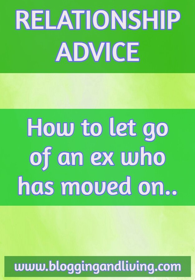 how to let go of an ex who has moved on