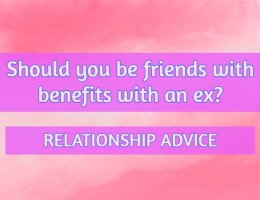 should you be friends with benefits with an ex