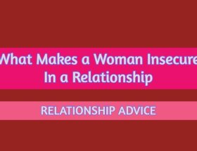 what makes a woman insecure in a relationship