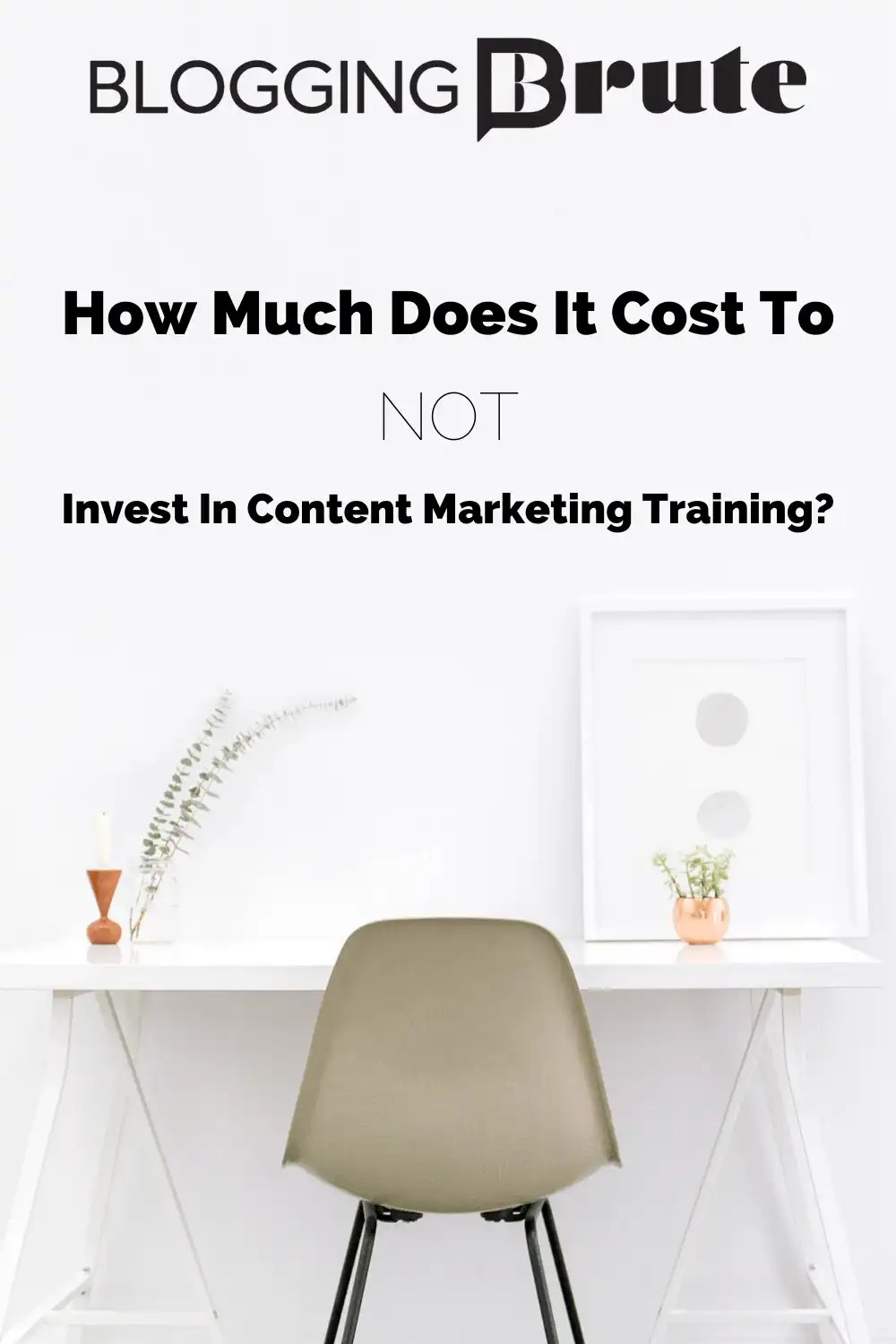 How much does it cost to NOT invest in Content Marketing Training? #ContentMarketing #BloggingTips #ContentMarketingTraining