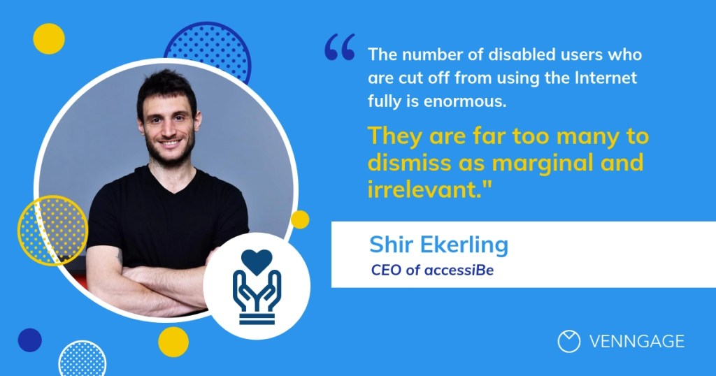 """As Shir Ekerling, CEO ofaccessiBe, an AI-based start-up offering an automatic web accessibility solution, put it when talking about blog post accessibility, """"The number of disabled users who are cut off from using the Internet fully is enormous. They are far too many to dismiss as marginal and irrelevant."""""""