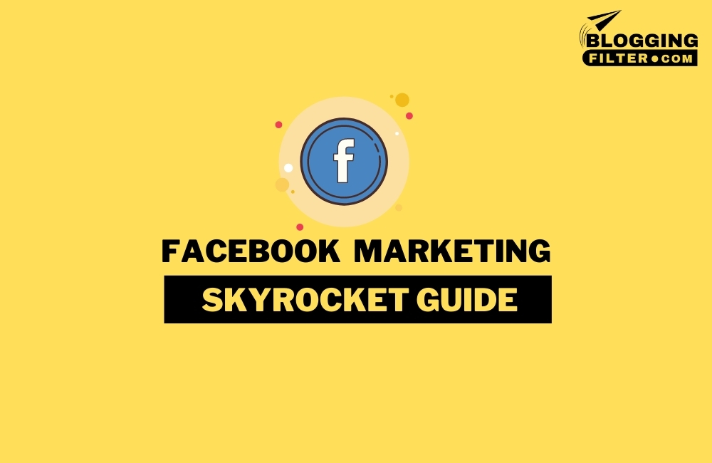Facebook Marketing: The Complete Guide