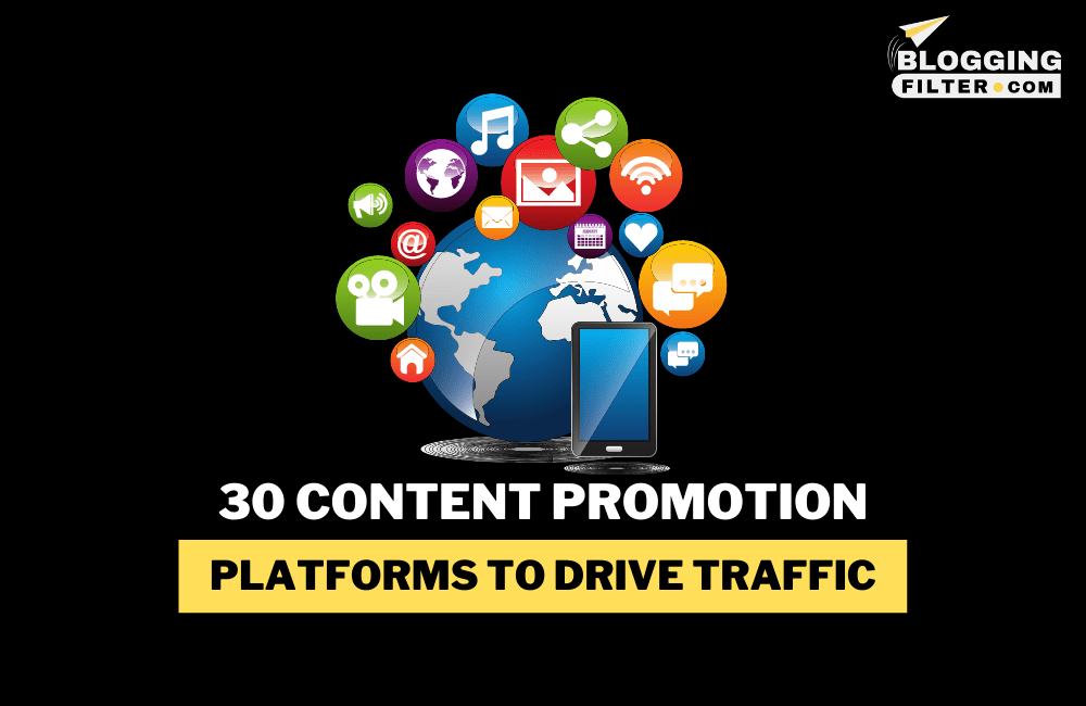 30 Content Promotion Platforms to Drive Traffic via @bloggingfilter