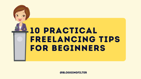 10 Practical Freelancing Tips for Beginners