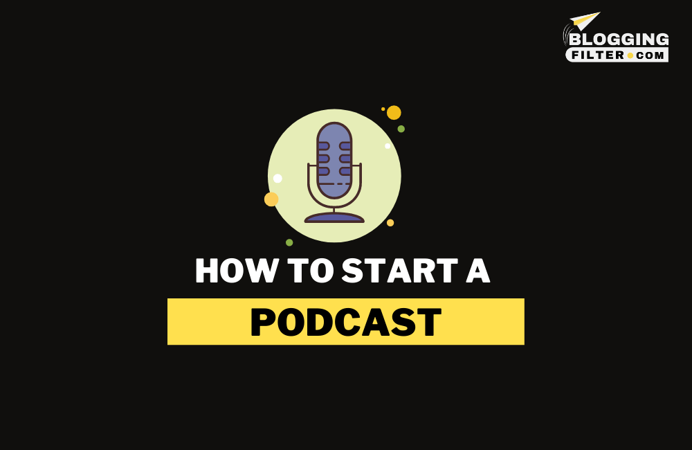How to Start a Podcast? via @bloggingfilter