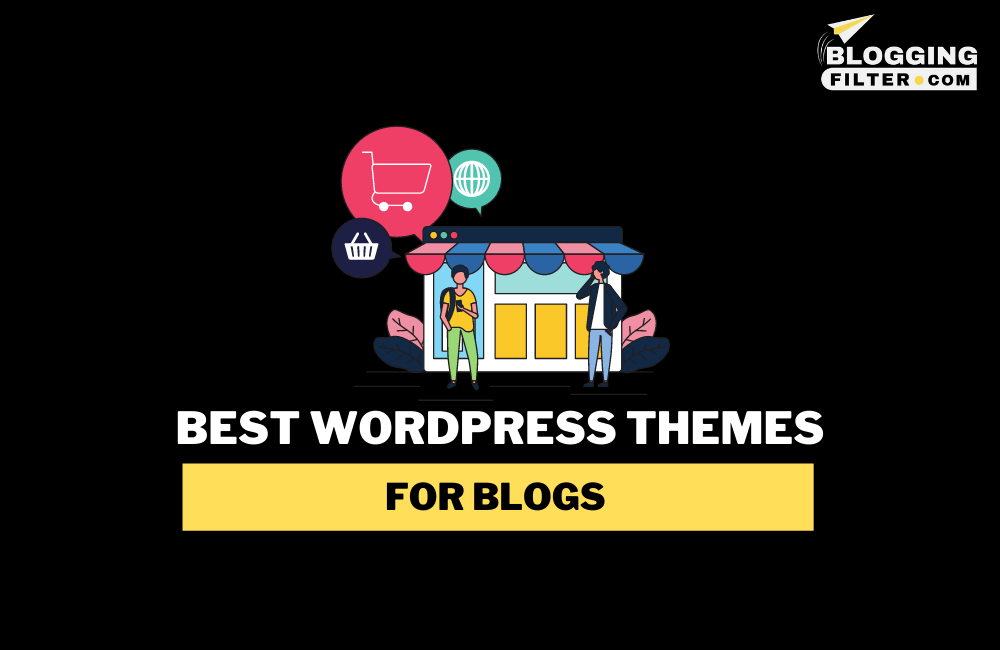 Best WordPress Themes for Blogs via @bloggingfilter