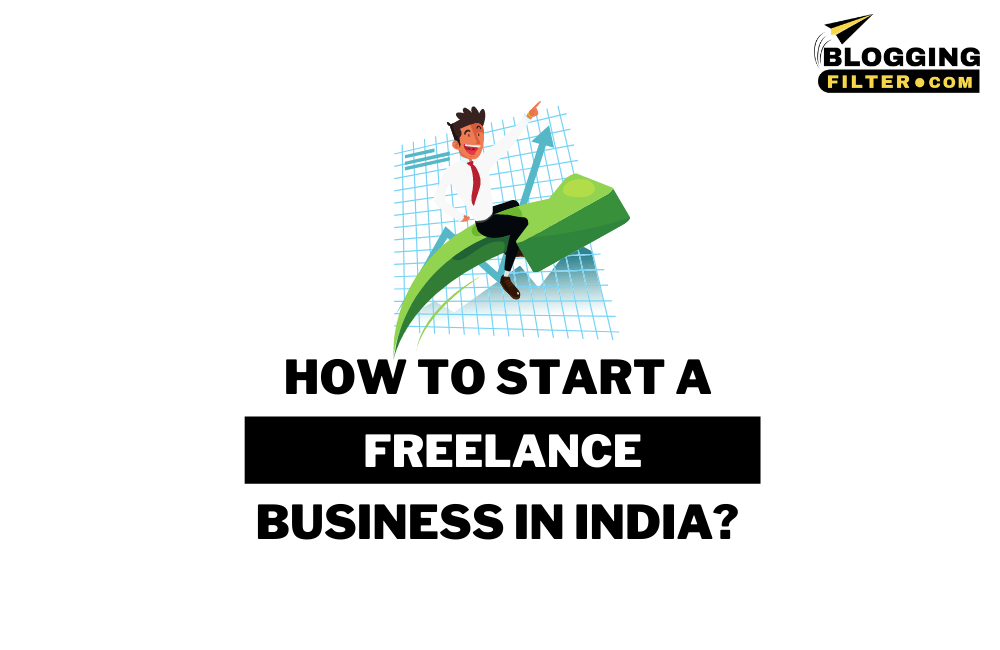 How to start a freelance business in India? via @bloggingfilter