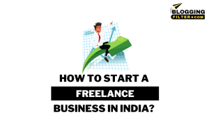 How to start a freelance business in India?