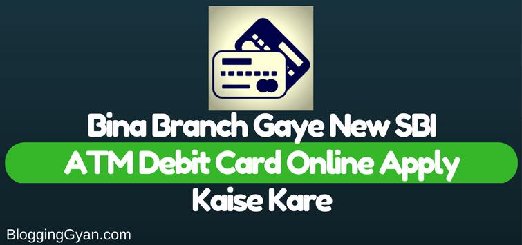Bina Branch Gaye New SBI ATM Debit Card Online Apply Kaise Kare