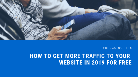 how to get more traffic to your website in 2019