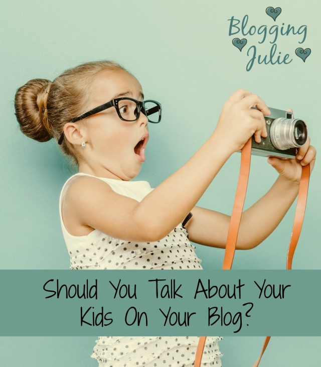 Should You Talk About Your Kids On Your Blog?