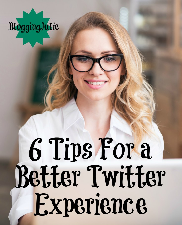 6 Tips For a Better Twitter Experience
