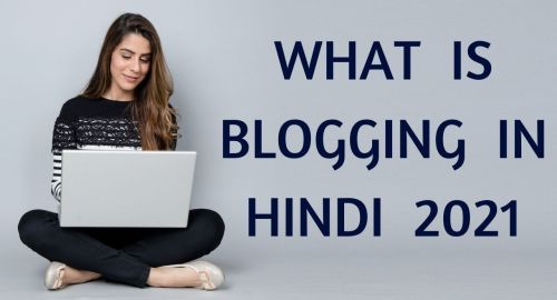 What is blogging in Hindi 2021