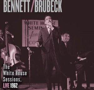 Bennett/Brubeck: The White House Sessions Live 1962