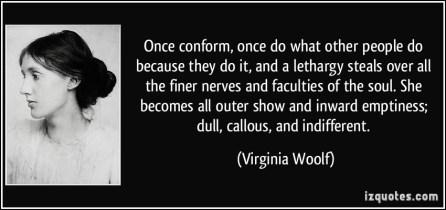 Woolf Quote--Conform