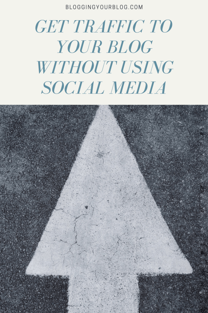 Get Traffic to Your Blog without using social media