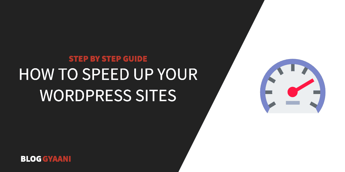 Learn How To Speed Up WordPress Site Like A Pro [COMPLETE GUIDE][2019