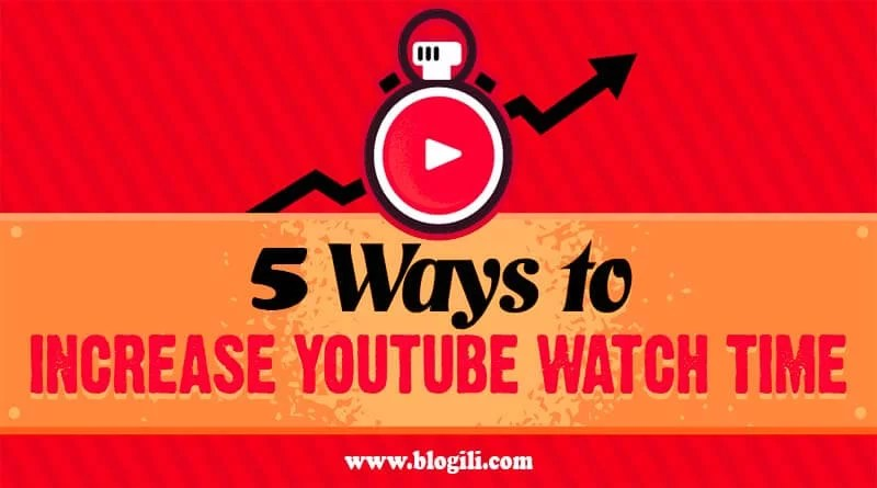 How to Increase Watch time on YouTub