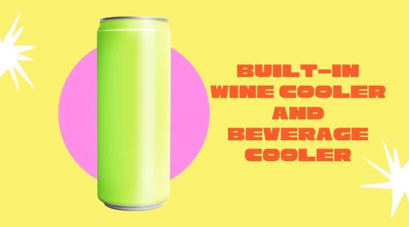 Built-in wine cooler and beverage cooler