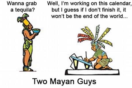 "Two Mayan Guys: ""Wanna grab a tequila?"" ""Well, I'm working on this calender, but I guess if I don't finish it, it won't be the end of the world..."""
