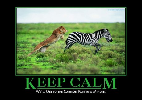 Kep Calm - We'll Get to the Carrion Part in a Minute