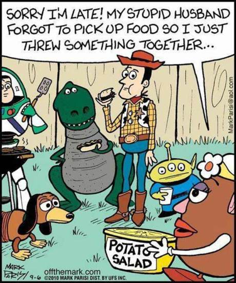 """Mrs. Potato Head: """"Sorry I'm Late! My stupid husband forgot to pick up food so I just threw something together..."""""""