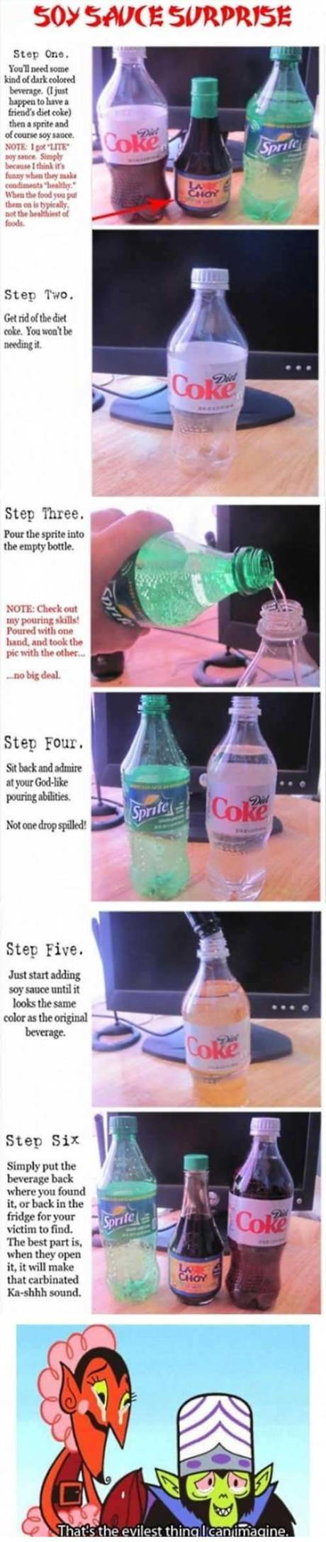 "April Fool's Prank: ""Soy Sauce Suprise""  Combine Sprite and Soy Sauce in a Diet Coke bottle"