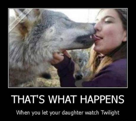 That's What Happens When You Let Your Daughter Watch Twilight...