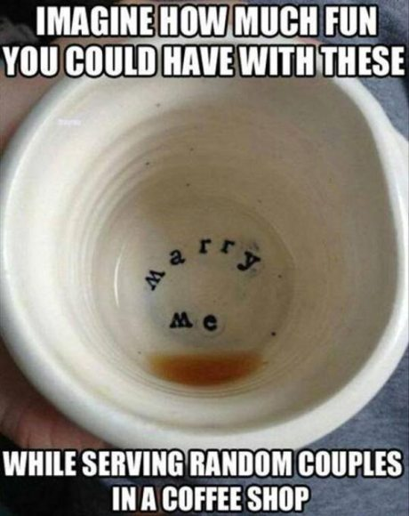 """Marry Me"" Coffee Cup: Imagine how much fun you could have with these while service random couples in a coffee shop."