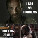 99 Problems: Rick Grimes Edition