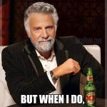 I Don't Always Give a Damn…