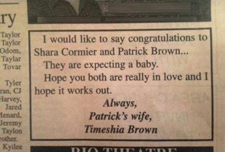 I would like to say, Congratulations to Shara Cormier and Patrick Brown... They are expecting a baby.  Hope you both are really in love and hope it works out.  Always, Patrick's wife, Timeshia Brown