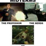 Midterms Got You Down?